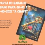 "Carta do Baralho Cigano para 08-03 a 14-03-2021: ""A Chave"""