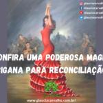Confira uma poderosa magia cigana para reconciliação