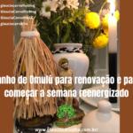 Banho de Omulú para renovação e para começar a semana reenergizado