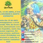 Hoje, 19 de abril, é dia de Logunedé e Santo Expedito!