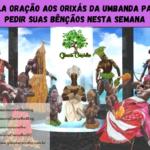 Bela oração aos Orixás da Umbanda para pedir suas bênçãos nesta semana