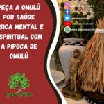 Peça a Omulú por saúde física mental e espiritual com a pipoca de Omulú