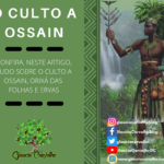 O culto a Ossain – Como cultuar o Orixá das folhas e ervas na Umbanda